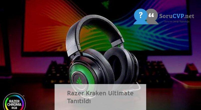 Razer Kraken Ultimate Tanıtıldı