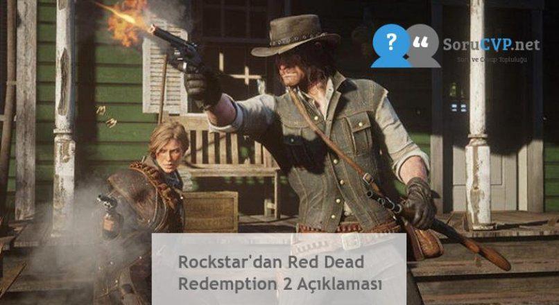 Rockstar'dan Red Dead Redemption 2 Açıklaması