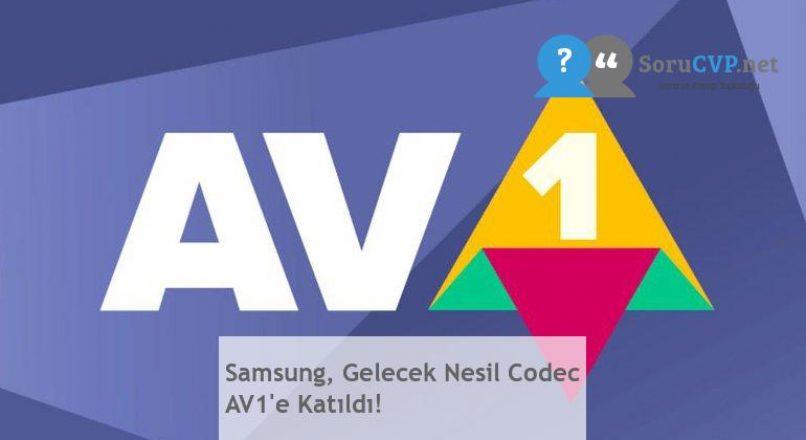 Samsung, Gelecek Nesil Codec AV1'e Katıldı!