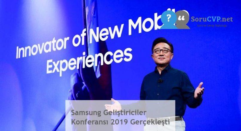 Samsung Geliştiriciler Konferansı 2019 Gerçekleşti