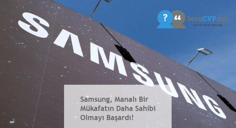 Samsung, Manalı Bir Mükafatın Daha Sahibi Olmayı Başardı!