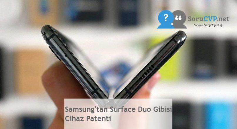 Samsung'tan Surface Duo Gibisi Cihaz Patenti
