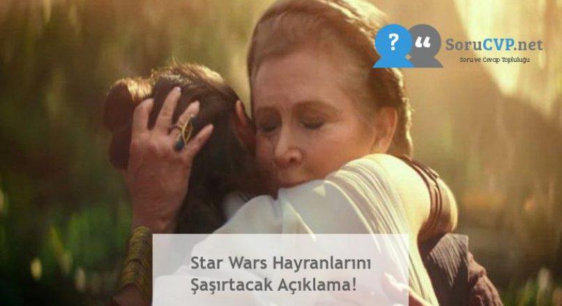 Star Wars Hayranlarını Şaşırtacak Açıklama!