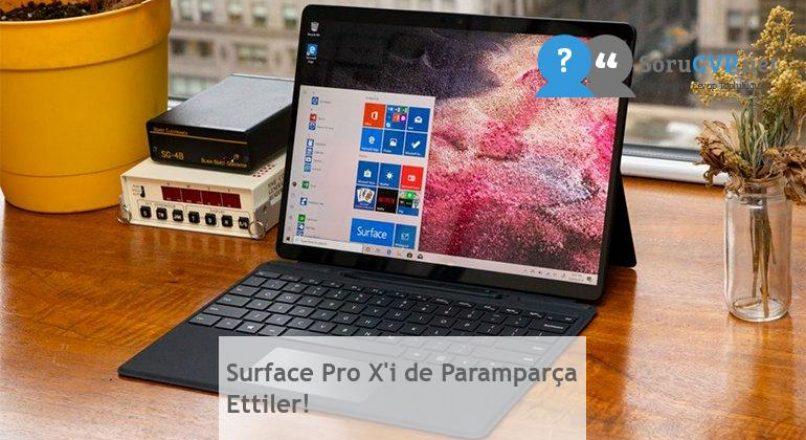 Surface Pro X'i de Paramparça Ettiler!