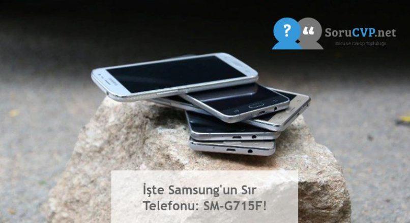 İşte Samsung'un Sır Telefonu: SM-G715F!