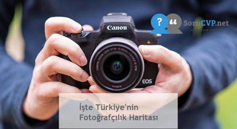 İşte Türkiye'nin Fotoğrafçılık Haritası