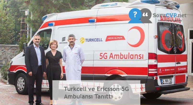 Turkcell ve Ericsson 5G Ambulansı Tanıttı