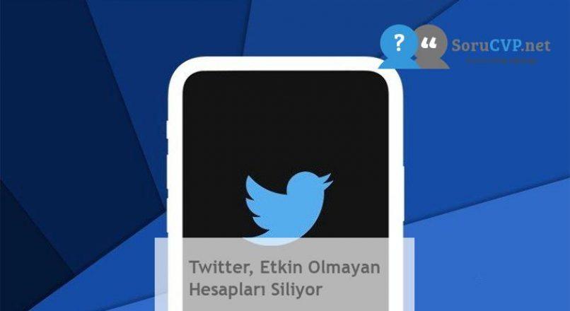 Twitter, Etkin Olmayan Hesapları Siliyor