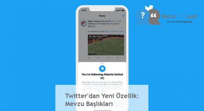 Twitter'dan Yeni Özellik: Mevzu Başlıkları