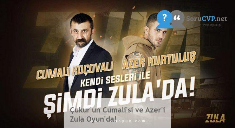Çukur'un Cumali'si ve Azer'i Zula Oyun'da!