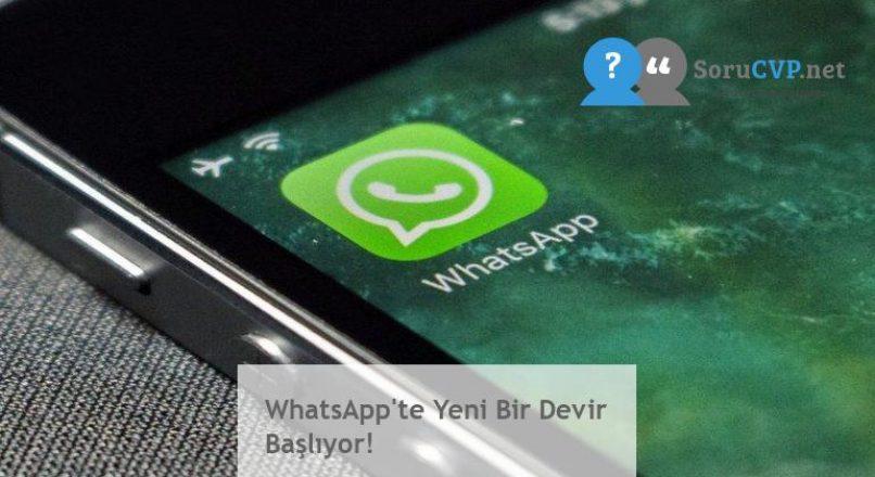 WhatsApp'te Yeni Bir Devir Başlıyor!