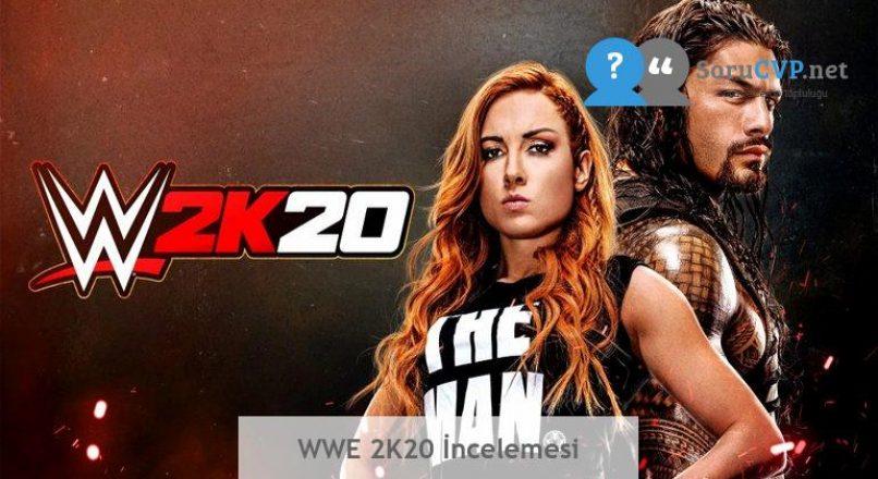 WWE 2K20 İncelemesi