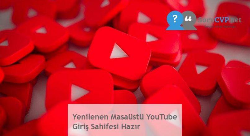 Yenilenen Masaüstü YouTube Giriş Sahifesi Hazır
