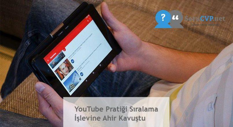 YouTube Pratiği Sıralama İşlevine Ahir Kavuştu