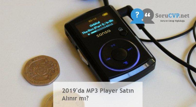 2019'da MP3 Player Satın Alınır mı?