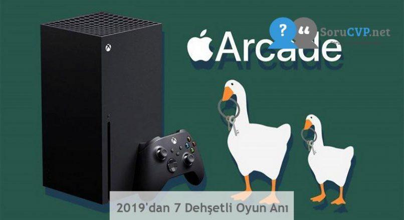 2019'dan 7 Dehşetli Oyun Anı