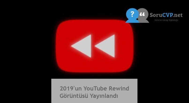 2019'un YouTube Rewind Görüntüsü Yayınlandı