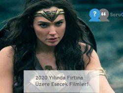 2020 Yılında Fırtına Üzere Esecek Filmler!