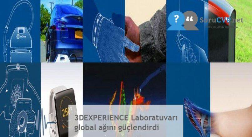 3DEXPERIENCE Laboratuvarı global ağını güçlendirdi