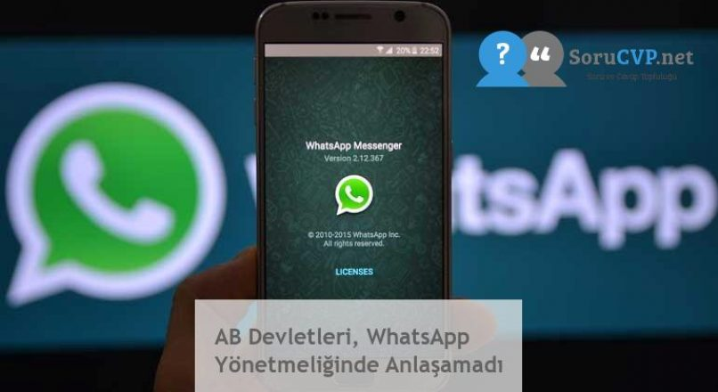 AB Devletleri, WhatsApp Yönetmeliğinde Anlaşamadı