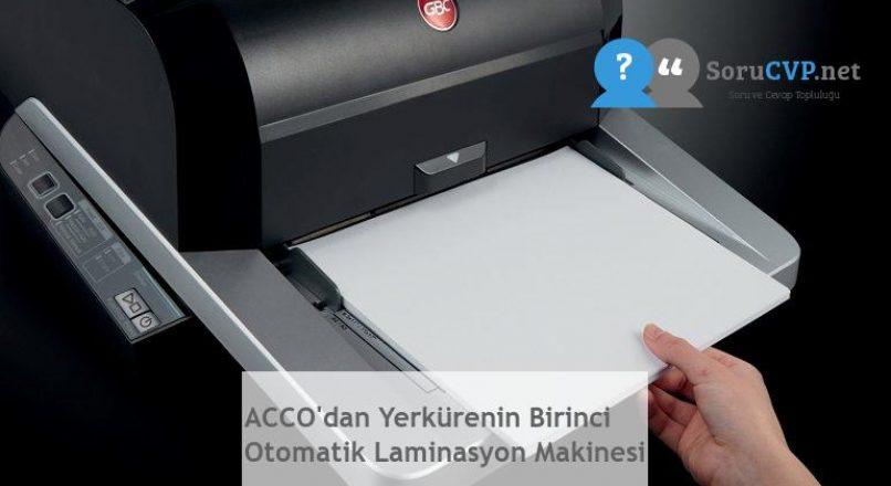 ACCO'dan Yerkürenin Birinci Otomatik Laminasyon Makinesi
