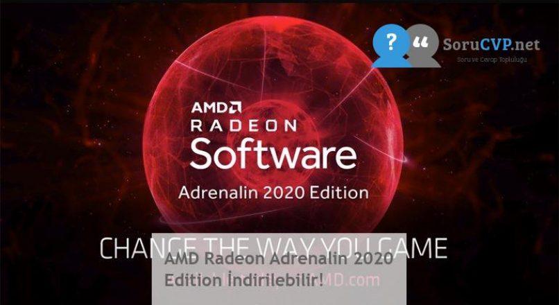 AMD Radeon Adrenalin 2020 Edition İndirilebilir!