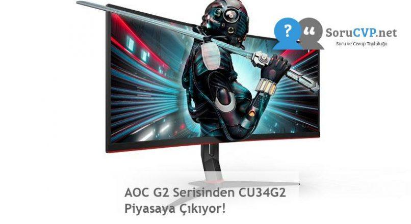 AOC G2 Serisinden CU34G2 Piyasaya Çıkıyor!