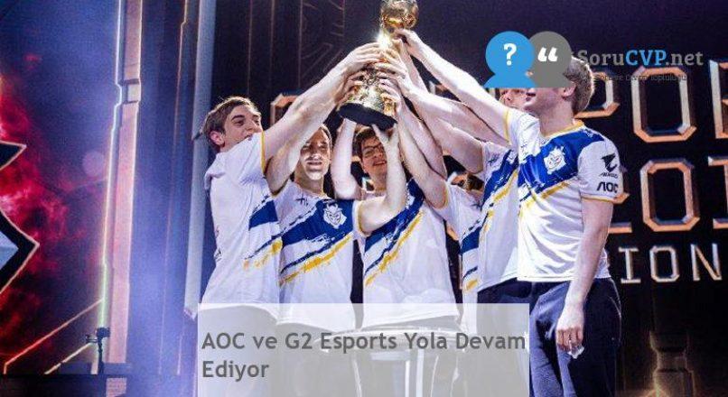 AOC ve G2 Esports Yola Devam Ediyor