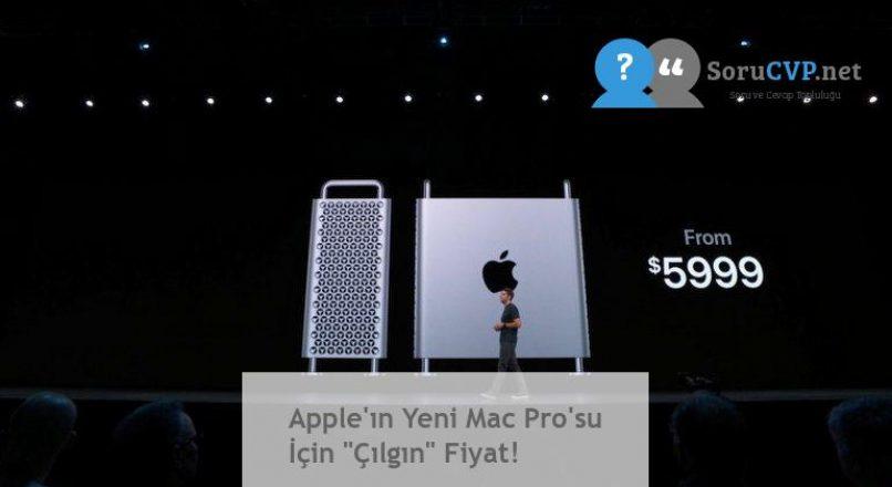 """Apple'ın Yeni Mac Pro'su İçin """"Çılgın"""" Fiyat!"""
