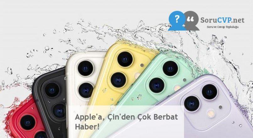 Apple'a, Çin'den Çok Berbat Haber!