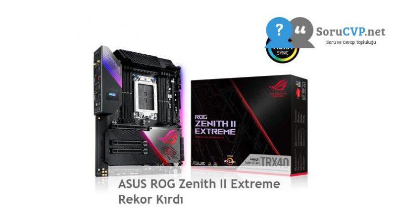 ASUS ROG Zenith II Extreme Rekor Kırdı