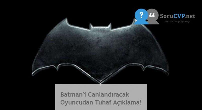 Batman'i Canlandıracak Oyuncudan Tuhaf Açıklama!