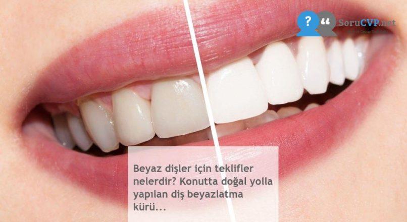 Beyaz dişler için teklifler nelerdir? Konutta doğal yolla yapılan diş beyazlatma kürü…