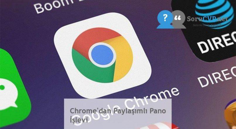 Chrome'dan Paylaşımlı Pano İşlevi