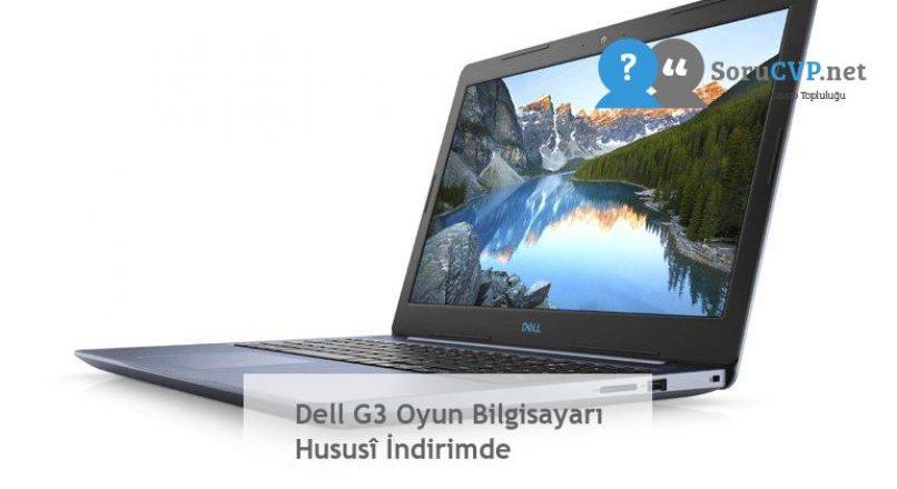 Dell G3 Oyun Bilgisayarı Hususî İndirimde