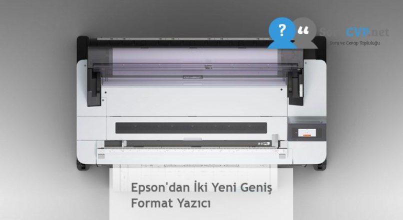 Epson'dan İki Yeni Geniş Format Yazıcı