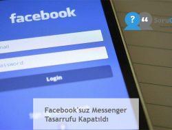 Facebook'suz Messenger Tasarrufu Kapatıldı
