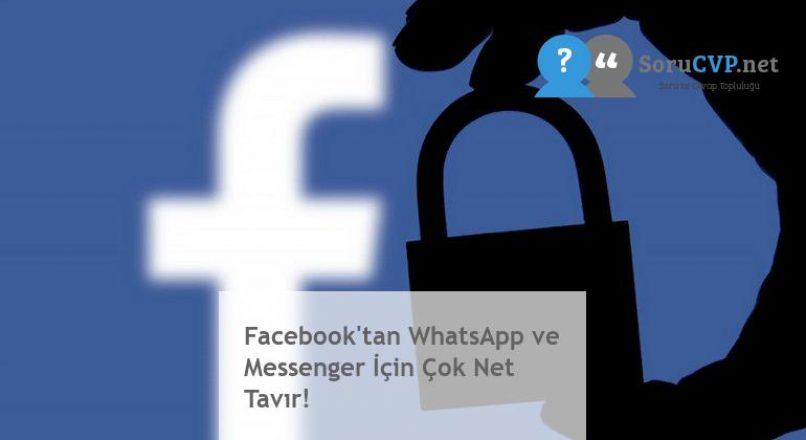 Facebook'tan WhatsApp ve Messenger İçin Çok Net Tavır!