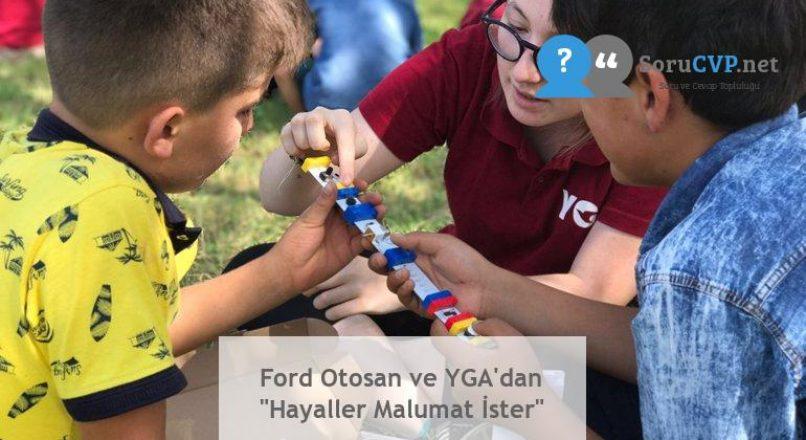 """Ford Otosan ve YGA'dan """"Hayaller Malumat İster"""""""