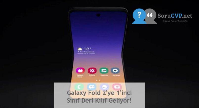 Galaxy Fold 2'ye 1'inci Sınıf Deri Kılıf Geliyor!