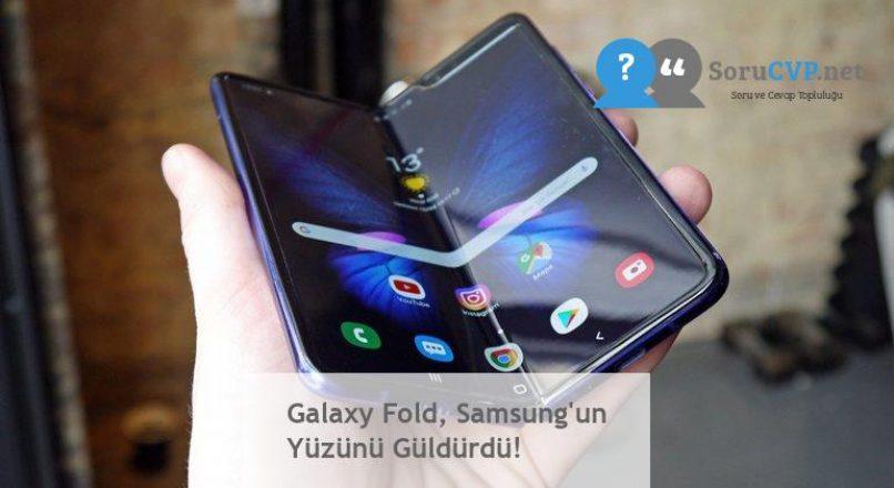 Galaxy Fold, Samsung'un Yüzünü Güldürdü!