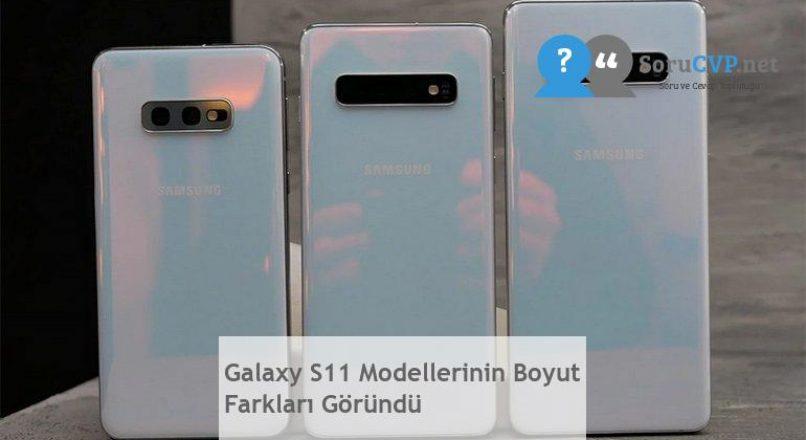 Galaxy S11 Modellerinin Boyut Farkları Göründü