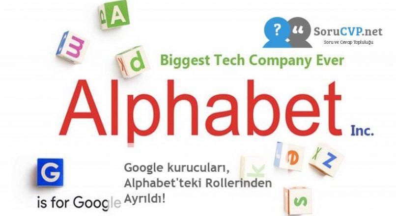 Google kurucuları, Alphabet'teki Rollerinden Ayrıldı!