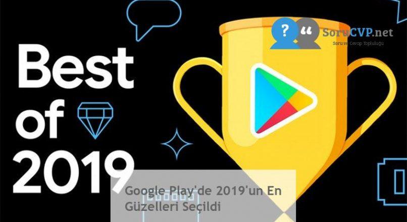 Google Play'de 2019'un En Güzelleri Seçildi