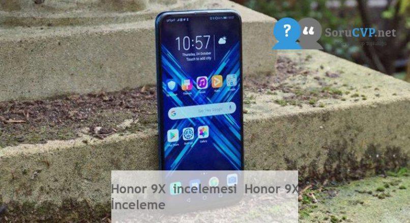 Honor 9X incelemesi Honor 9X İnceleme