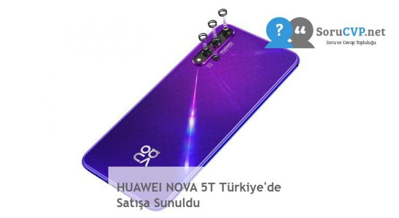 HUAWEI NOVA 5T Türkiye'de Satışa Sunuldu