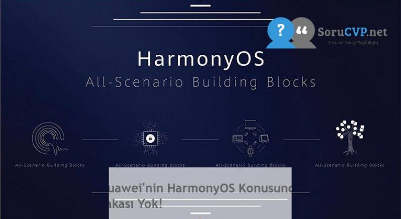 Huawei'nin HarmonyOS Konusunda Şakası Yok!