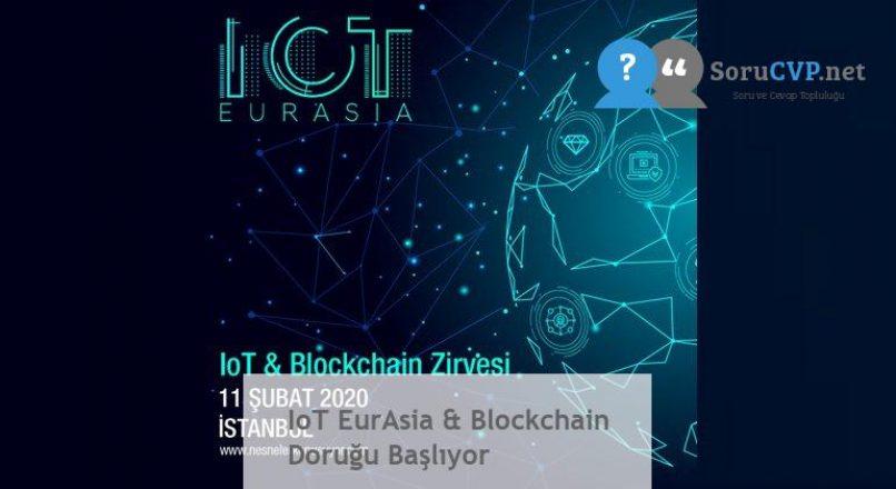 IoT EurAsia & Blockchain Doruğu Başlıyor