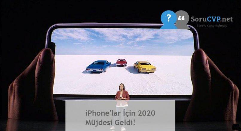 iPhone'lar İçin 2020 Müjdesi Geldi!
