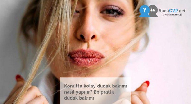 Konutta kolay dudak bakımı nasıl yapılır? En pratik dudak bakımı